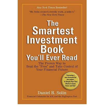 [(The Smartest Investment Book You'll Ever Read: The Proven Way to Beat the
