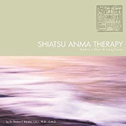 Shiatsu Anma Therapy DoAnn's Short & Long Forms by Dr. DoAnn T Kaneko (2010-10-22)