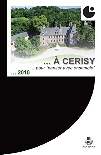 De Pontigny  Cerisy: Des lieux pour  penser avec ensemble . Colloque de Cerisy