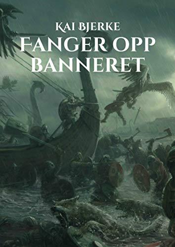 Fanger opp banneret (Norwegian Edition) por Kai Bjerke