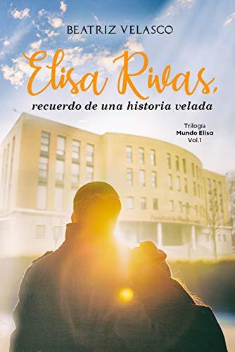 Elisa Rivas (Mundo Elisa 1) de Beatriz Velasco