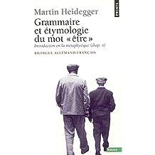 Grammaire et étymologie du mot « être » - Introduction en la métaphysique (chap. II)
