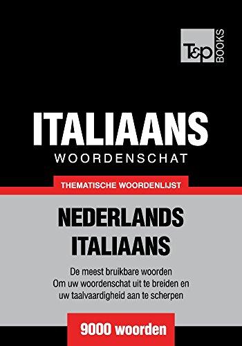 Thematische woordenschat Nederlands-Italiaans - 9000 woorden (Dutch Edition)