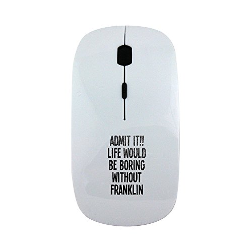 Fotomax Admit it  Life would be Boring without Franklin Wireless Mouse