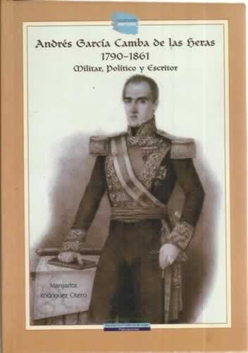 andres-garcia-camba-de-las-heras-1790-1861-militar-politico-y-escritor-un-lucense-en-la-realidad-de-