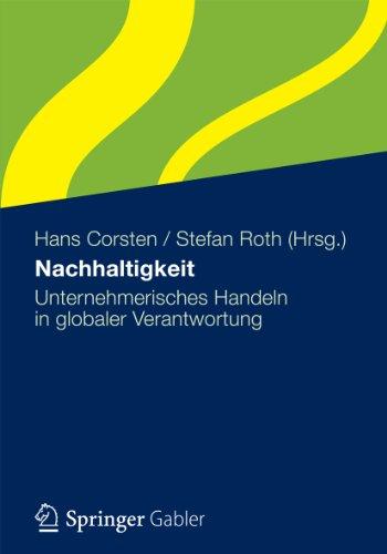 Nachhaltigkeit: Unternehmerisches Handeln in globaler Verantwortung