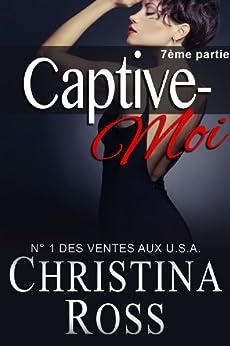 Captive-Moi (7ème partie) par [Ross, Christina]