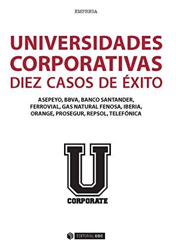 Universidades corporativas: 10 casos de éxito (Manuales) de [Varios autores]