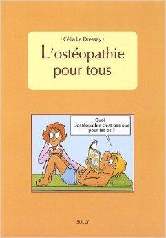 L'Ostopathie pour tous de Clia Le Dressay ( 26 avril 2010 )