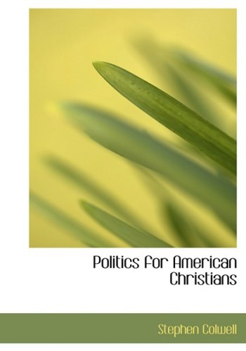 Politics for American Christians (Large Print Edition)