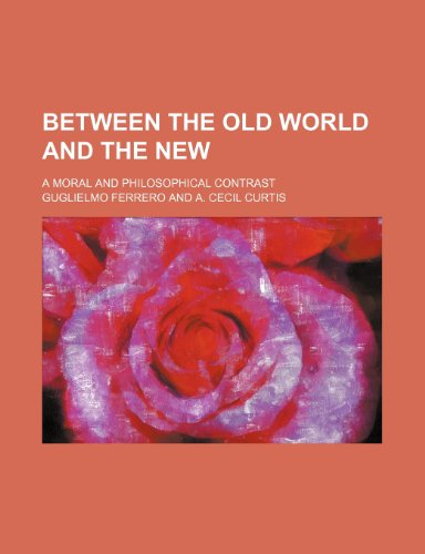 Between the Old World and the New; A Moral and Philosophical Contrast