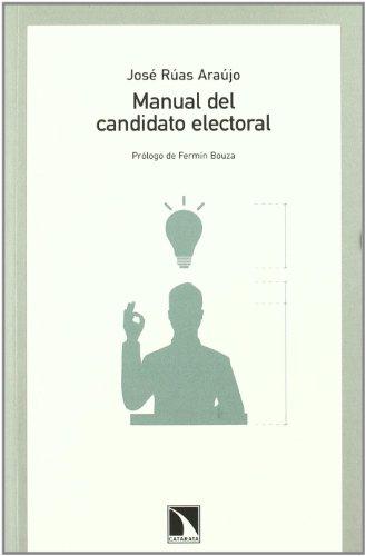 Manual Del Candidato Electoral (Colección Mayor) por José Rúas Araújo