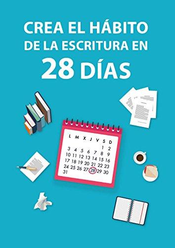Crea el hábito de la escritura en 28 días