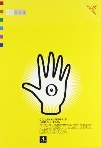 Progettazione grafica. Per il Liceo artistico. Con e-book. Con espansione online