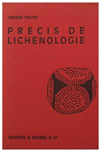 Gérard Trotet,... Précis de lichénologie : Morphologie, anatomie, physiologie, biologie par Gérard Trotet