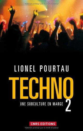Techno 2. Une subculture en marge