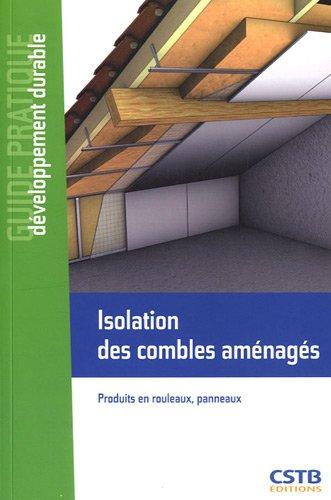 Isolation des combles aménagés: Produits en rouleaux, panneaux.