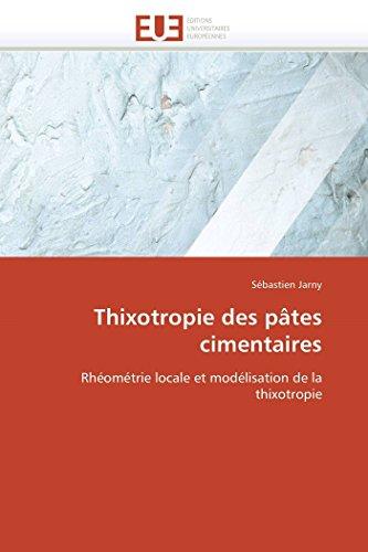 Thixotropie des pâtes cimentaires: Rhéométrie locale et modélisation de la thixotropie (Omn.Univ.Europ.)