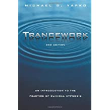 Trancework: An Introduction to the Practice of Clinical Hypnosis by Michael D. Yapko (2003-08-07)