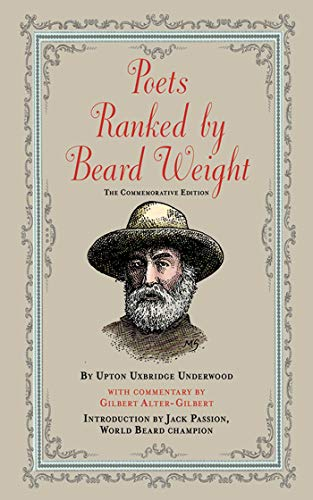 Poets Ranked by Beard Weight: The Commemorative Edition (Jack Gilbert)