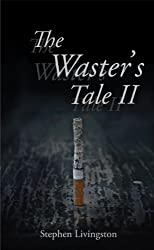 The Waster's Tale II