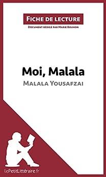 Moi, Malala, je lutte pour l'éducation et je résiste aux talibans de Malala Yousafzai (Fiche de lecture): Résumé complet et analyse détaillée de l'oeuvre