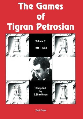 the-games-of-tigran-petrosian-volume-2-1966-1983