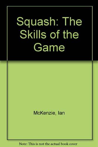Squash (The Skills of the Game) por Ian McKenzie