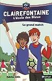 Clairefontaine, L'école des Bleus - Le grand match - Fédération Française de Football - Dès 8 ans (3)...