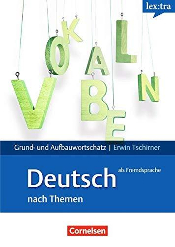 Lextra - Deutsch als Fremdsprache - Grund- und Aufbauwortschatz nach Themen: A1-B2 - Lernwörterbuch Grund- und Aufbauwortschatz: Mit englischer Übersetzung