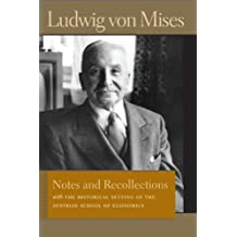 Notes and Recollections with The Historical Setting of the Austrian School of Economics (Liberty Fund Library of the Works of Ludwig Von Mises)