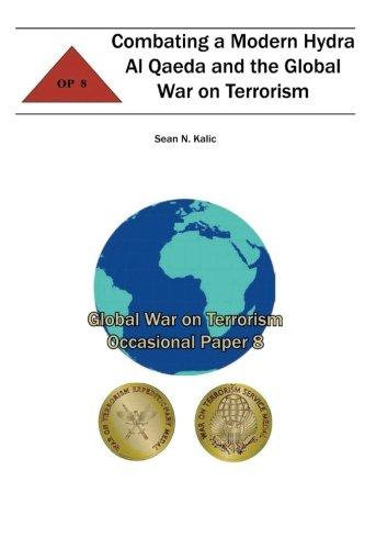 Combating A Modern Hydra Al Qaeda and the Global War on Terrorism: Global War on Terrorism Occasional Paper 8