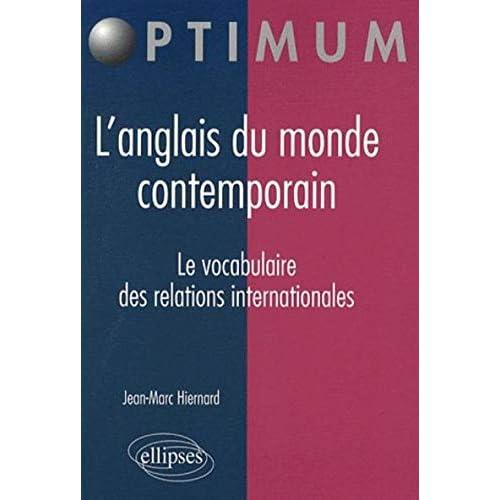 Anglais du Monde Contemporain le Vocabulaire des Relations Internationales