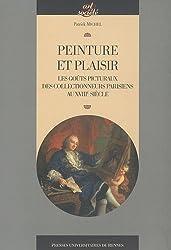 Peinture et plaisir : Les goûts picturaux des collectionneurs parisiens au XVIIIe siècle