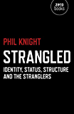 Strangled: Identity, Status, Structure and The Stranglers