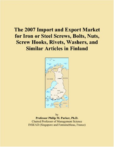 The 2007 Import and Export Market for Iron or Steel Screws, Bolts, Nuts, Screw Hooks, Rivets, Washers, and Similar Articles in Finland