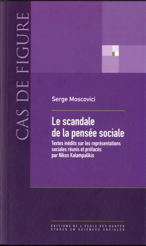 Le scandale de la pense sociale : Textes indits sur les reprsentations sociales