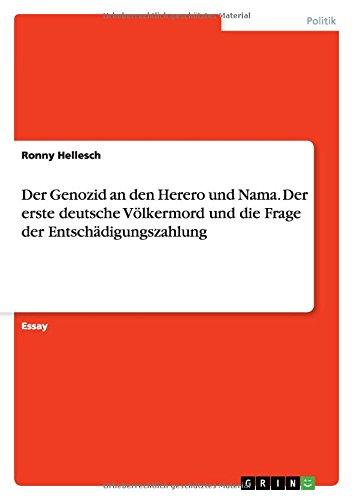Der Genozid an den Herero und Nama. Der erste deutsche Völkermord und die Frage der Entschädigungszahlung