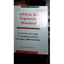Osha's New Ergonomic Standard: A Cost-Effective Guide to Complying With the November 2000 Final Rule