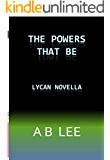 The Powers That Be (Lycan Romance )