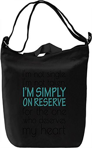 im-not-single-im-not-taken-im-simply-on-reserve-slogan-canvas-bag-day-canvas-day-bag-100-premium-cot