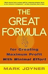 The Great Formula: for Creating Maximum Profit with Minimal Effort by Mark Joyner (2006-04-07)