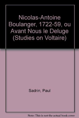Nicolas-Antoine Boulanger, 1722-59, ou Avant Nous le Deluge (Studies on Voltaire)