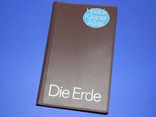 Die Erde : Haack Kleiner Atlas.