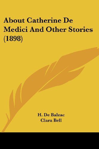 About Catherine de Medici and Other Stories (1898)