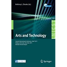 Arts and Technology: Second International Conference, ArtsIT 2011, Esbjerg, Denmark, December 10-11, 2011, Revised Selected Papers (Lecture Notes of ... and Telecommunications Engineering)