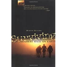 Surviving the Toughest Race on Earth by Martin Dugard (1999-10-18)