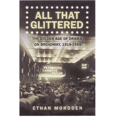 All That Glittered: The Golden Age of Drama on Broadway, 1919-1959 (Hardback) - Common