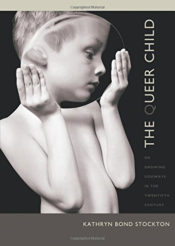 The Queer Child, or Growing Sideways in the Twentieth Century (Series Q)