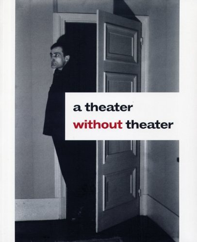 A THEATER WITHOUT THEATER (MUSEU D'ART CONTEMPORANI DE BARCELO)